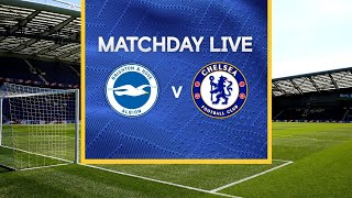Matchday Live: Brighton v Chelsea | Premier League Matchday