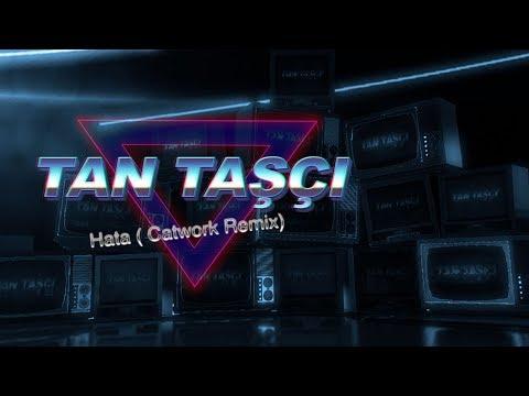 Tan Taşçı - Hata (Catwork Remix - Official Lyric Video)