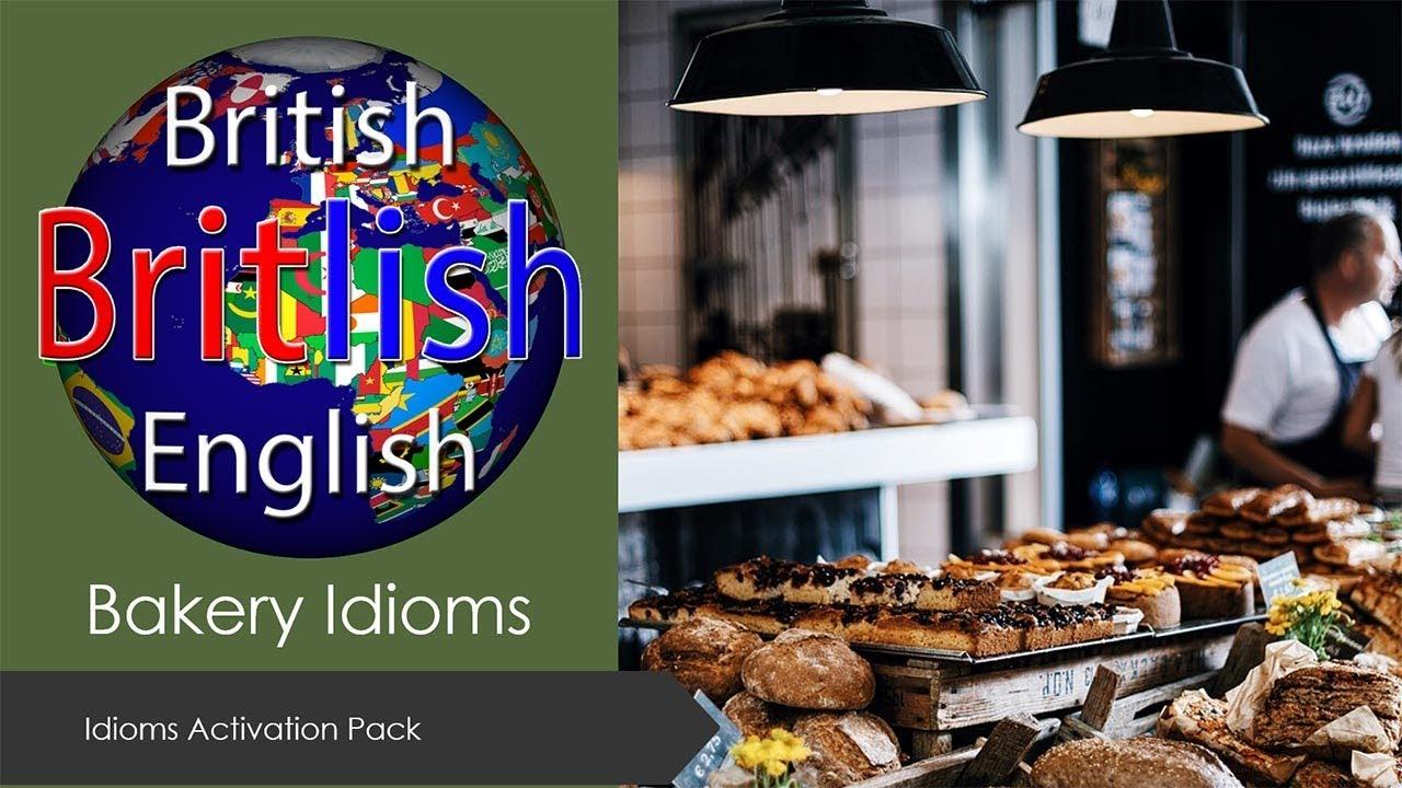 British English Idioms - Bakery Idioms - Learn English - YouTube