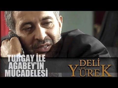 Deli Yürek Bölüm 37 - Turgay İle Ağabey'in Mücadelesi