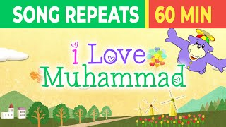 I Love Muhammad (saw) Song -  60 MINUTES!
