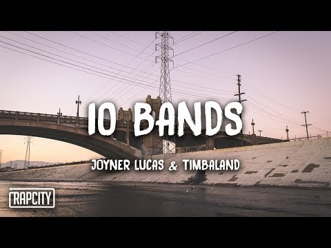 Joyner Lucas ft. Timbaland - 10 Bands (Lyrics)