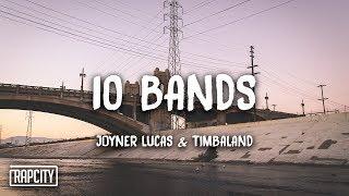 Joyner Lucas ft. Timbaland - 10 Bands (Lyrics)
