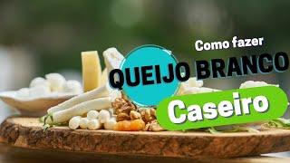 Queijo Branco (Leite + Iogurte + sal)