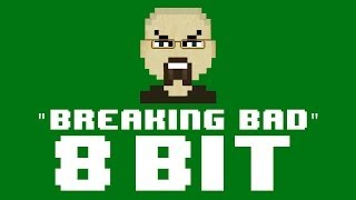 Breaking Bad Theme Song (8 Bit Remix Cover Version) - 8 Bit Universe