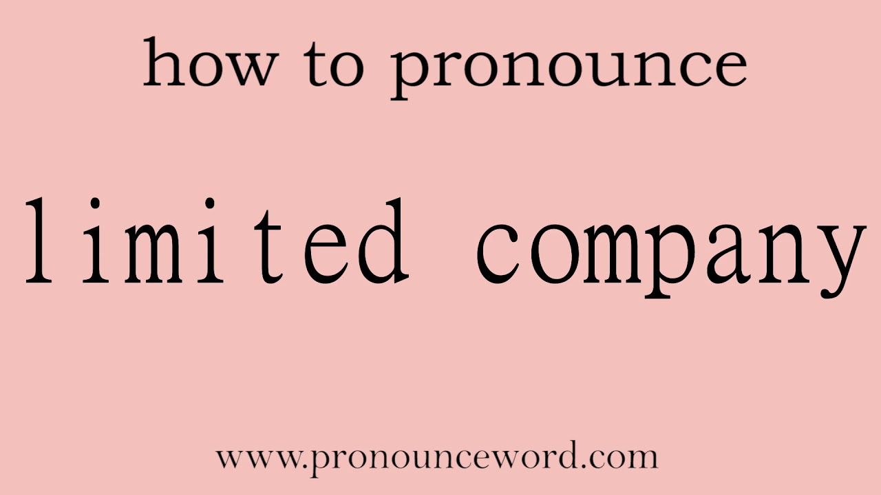limited company. How to pronounce the english word limited company