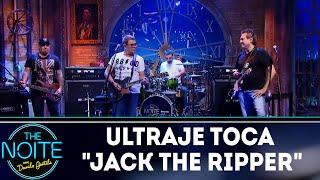 "Ultraje toca ""Jack The Ripper""   The Noite (19/04/18)"