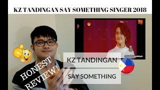 [REACTION] HONEST REVIEW! KZ TANDINGAN sings Say Something | Singer 2018 | #JANGReacts