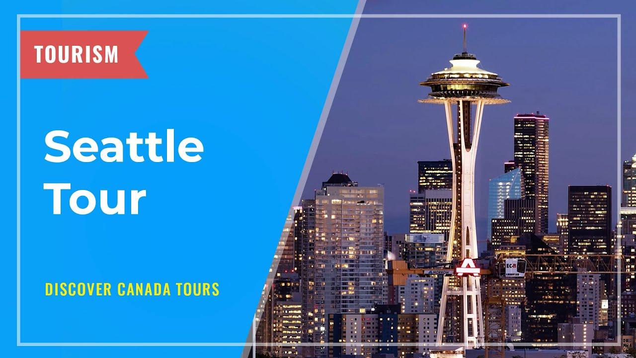 TOURISM: Seattle Tour