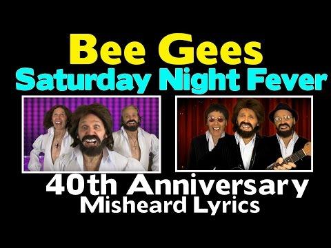 The Bee Gees Saturday Night Fever - 40th Anniversary Misheard Lyrics