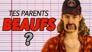 TES PARENTS SONT BEAUFS ?