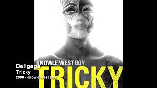 Скачать Tricky Baligaga 2008 Knowle West Boy