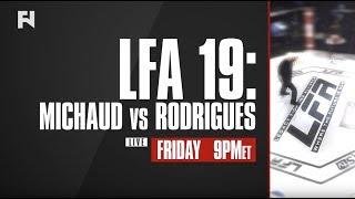 LFA 19: Michaud vs. Rodriguez LIVE Fri., Aug. 18 at 9 p.m. ET on FN Canada and International