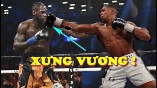 Anthony Joshua ĐẠI CHIẾN Deontay Wilder thống nhất 5 đai VÔ ĐỊCH boxing hạng nặng