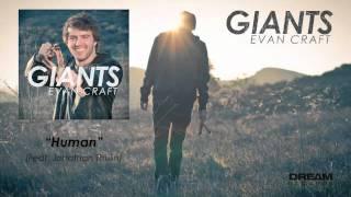 Evan Craft - Human feat Jonathan Thulin