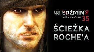 ŚCIEŻKA ROCHE'A! Wiedźmin 2 E35