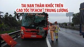 Tai nạn xe khách thảm khốc trên cao tốc TP.HCM - Trung Lương