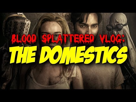 The Domestics (2018) - Blood Splattered Vlog (Horror Movie Review)