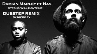 Damian Marley ft Nas- Strong Will Continue ( DUBSTEP REMIX )