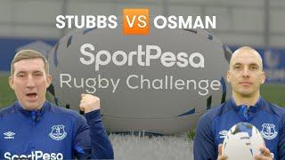 Gambar cover OSMAN V STUBBS - EVERTON X SPORTPESA RUGBY CHALLENGE!