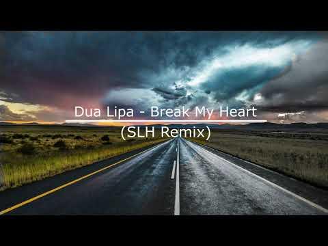 Dua Lipa - Break My Heart (SLH Remix)