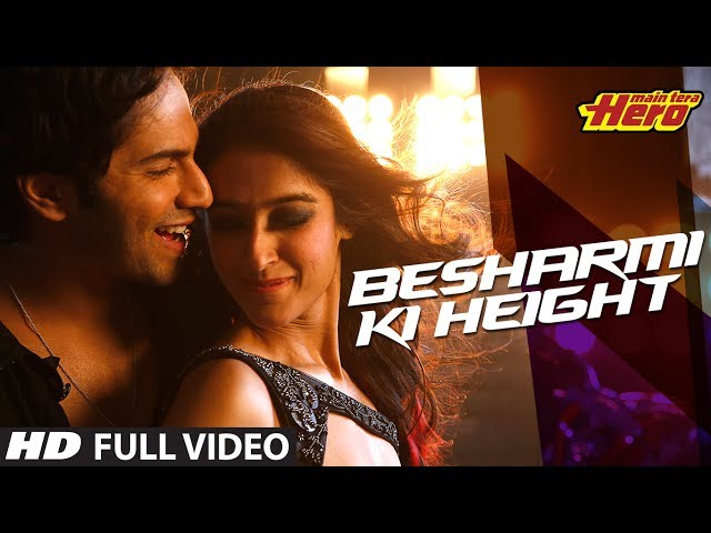 Besharmi Ki Height   Full Video Song   Main Tera Hero   Varun Dhawan, Ileana DCruz, Nargis Fakhri