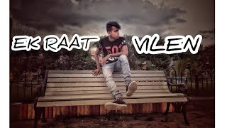 Vilen Ek Raat || Swag117|| Music video