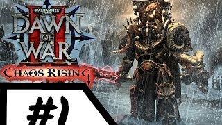 Let's Play Dawn of War 2 : Chaos Rising - Episode 1 - Warpstorm