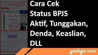 Cara Cek Status BPJS Online (Tunggakan, Tagihan, Keaslian dll) | gadoga com