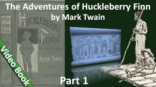 Part 1 - The Adventures of Huckleberry Finn Audiobook by Mark Twain (Chs 01-10)(, 2011-09-25T10:39:37.000Z)