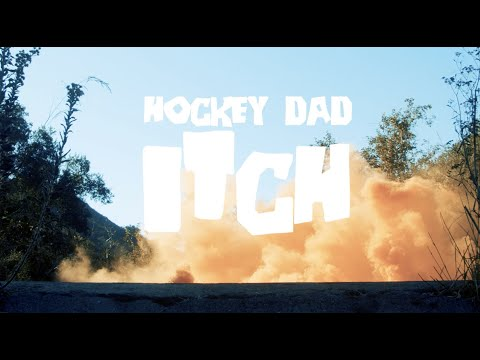 Hockey Dad - Itch (Official Video)