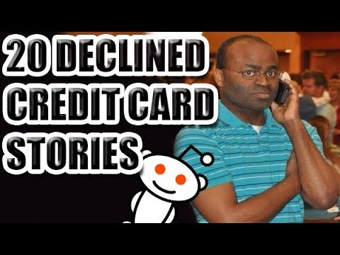 20 Declined Credit Card Stories
