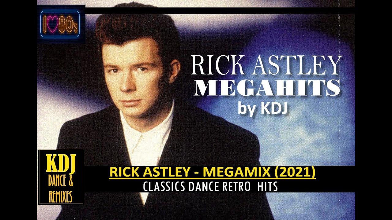 Rick Astley Mega Hits Mix Edit by KDJ 2021