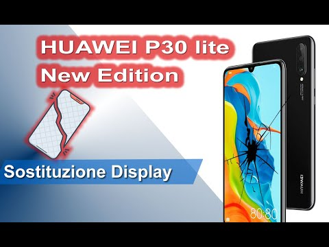 HUAWEI P30 lite New Edition sostituzione display - Screen Replacement