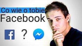 Co wie o Tobie Facebook?