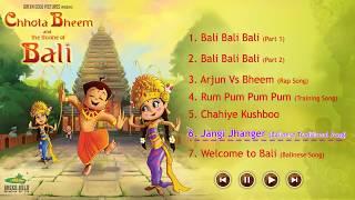 Chhota Bheem and the Throne of Bali | Juke Box | Hindi Full Songs