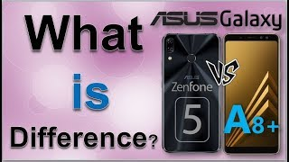 Asus Zenfone 5 vs Galaxy A8+ Plus - WHAT IS DIFFERENCE?