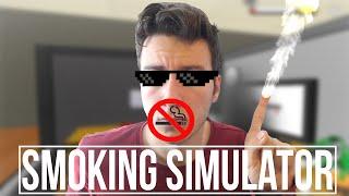ASLA SİGARA İÇMEYİN!!-  Smoking Simulator