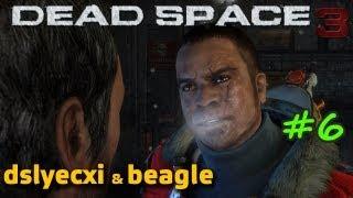 Dead Space 3 With Beagle & Dslyecxi, Part 6