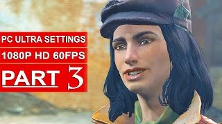 Fallout 4 Gameplay Walkthrough Part 3 [1080p 60FPS PC ULTRA Settings] - No Commentary