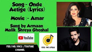 Onde Aetige Kannada Lyrics| Shreya Ghoshal| Armaan Malik|Arjun Janya| Amar| Feel the lyrics