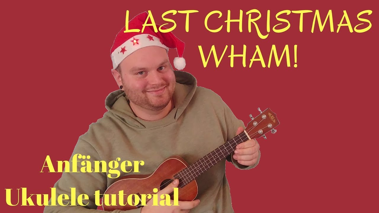 Weihnachtslieder Ukulele || Last Christmas, Wham! | Ukulele lernen ...