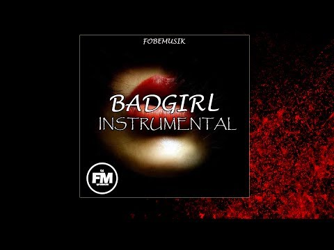 BAD GIRL INSTRUMENTAL ( REGGAETON ) - FOBEMUSIK - 2017