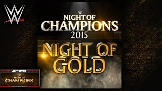 "WWE: ""Night Of Gold"" (Night Of Champions) [2015] Theme Song + AE (Arena Effect)"