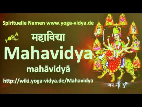 Spiritueller Name Mahavidya   - Bedeutung und Übersetzung aus dem Sanskrit