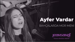 Ayfer Vardar - Bahçalarda Mor Meni / Jeansanat Sahne #türküler Resimi