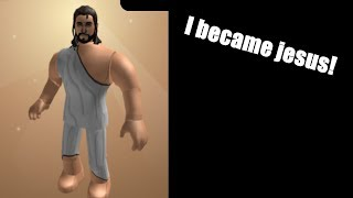 How to become jesus in roblox....