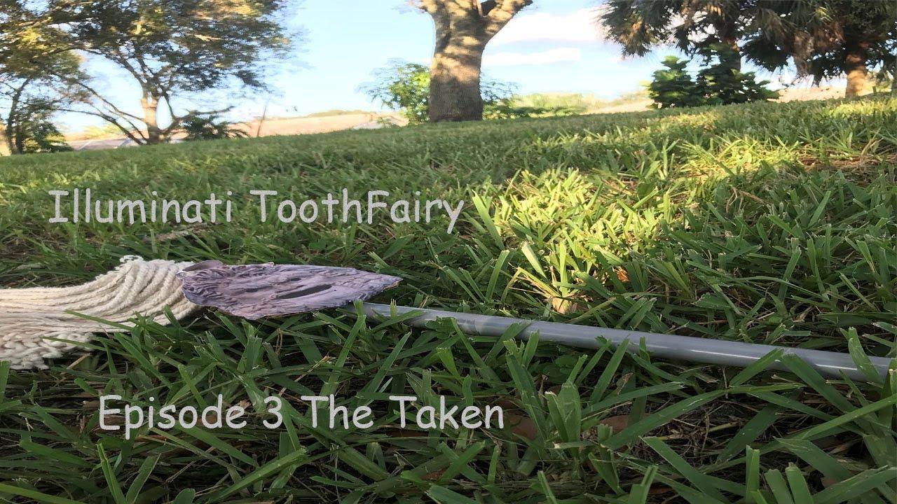 Illuminati Toothfairy 3: The Taken