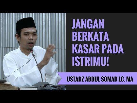 Jangan Berkata Kasar Pada Istrimu! - Ustadz Abdul Somad Lc. MA Mp3