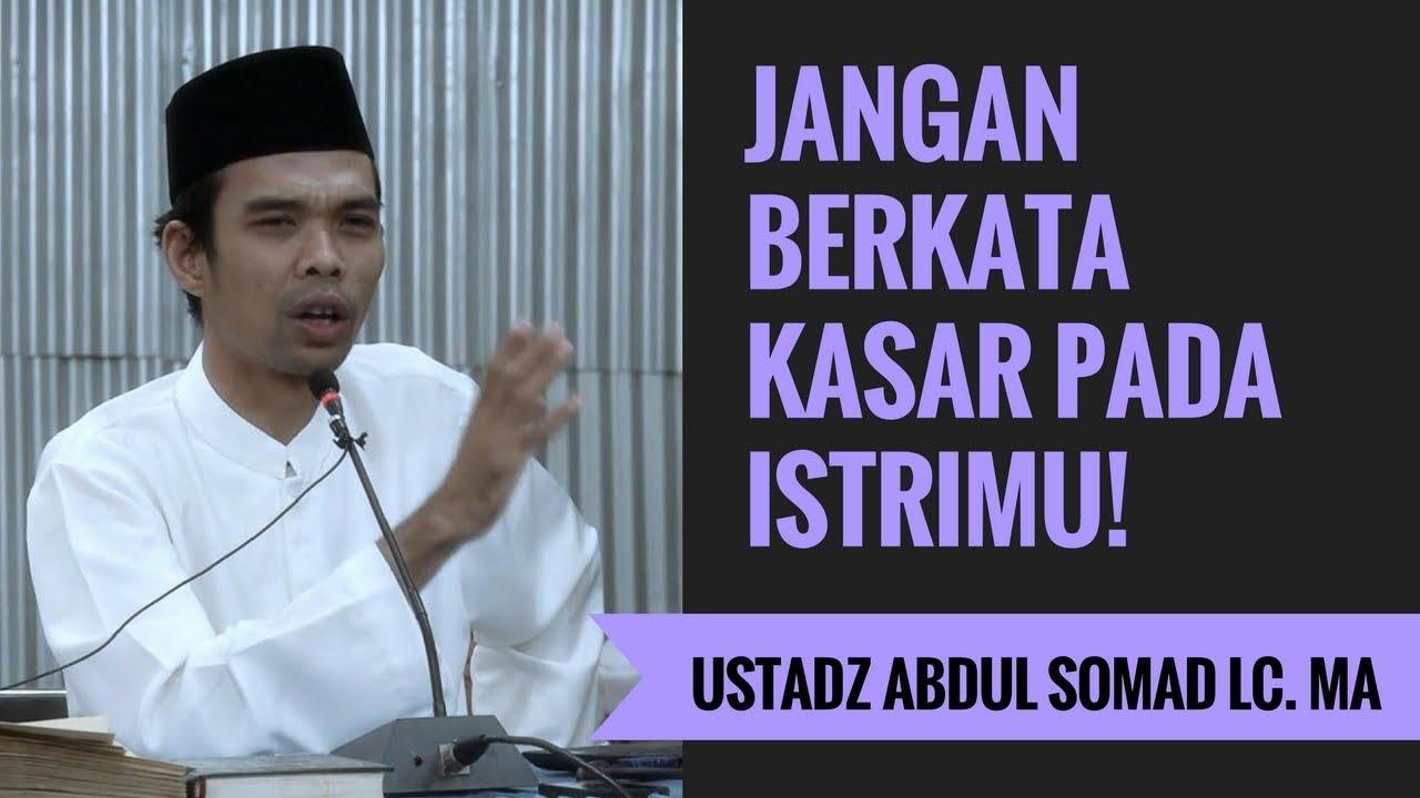 Jangan Berkata Kasar Pada Istrimu Ustadz Abdul Somad Lc Ma Youtube